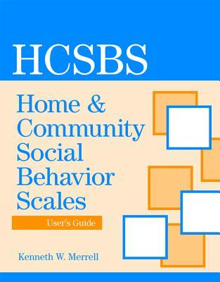 Home and Community Social Behavior Scales Rating Form  by  Paul H Brookes Publishing Co