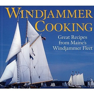 Windjammer Cooking: Great Recipes from Maines Windjammer Fleet [With DVD]  by  Jean Kerr