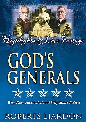 Gods Generals V12: Highlights and Live Footage  by  Roberts Liardon