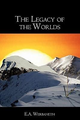 The Legacy of the Worlds Elizabeth Werbaneth