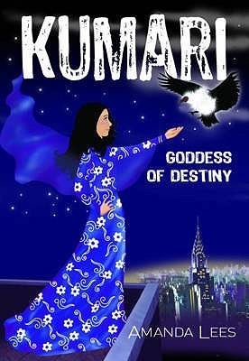 Kumari: Goddess Of Destiny (Kumari Trilogy, #3) Amanda Lees