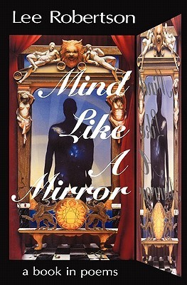 Mind Like a Mirror: A Book in Poems Lee Robertson