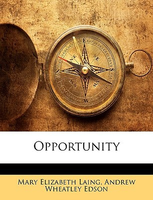 Opportunity  by  Mary Elizabeth Laing