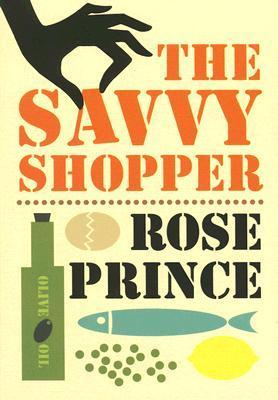 The Savvy Shopper  by  Rose Prince