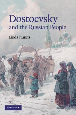 Dostoevsky and the Russian People  by  Linda J. Ivanits