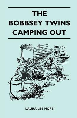 The Bobbsey Twins Camping Out Laura Lee Hope