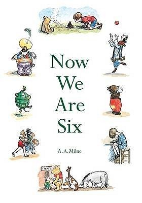 Now We Are Six. Deluxe Edition A.A. Milne