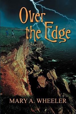 Over the Edge  by  Mary A. Wheeler