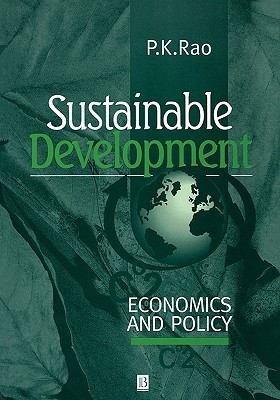 Sustainable Dev Econs and Plcy  by  P.K. Rao