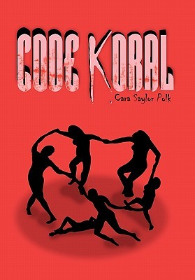 Code Koral  by  Cara Saylor Polk