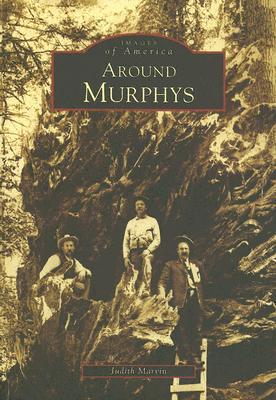 Around Murphys  by  Judith Marvin