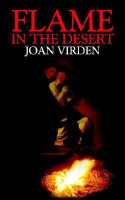 Flame in the Desert  by  Joan Virden