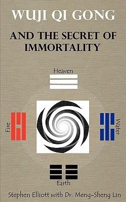 Wuji Qi Gong and the Secret of Immortality  by  Stephen Bennett Elliott