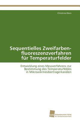 Sequentielles Zweifarben- Fluoreszenzverfahren Fur Temperaturfelder Christine Klein