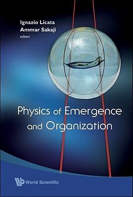 Physics Of Emergence And Organization Ignazio Licata