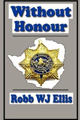 Without Honour  by  Robb W.J. Ellis
