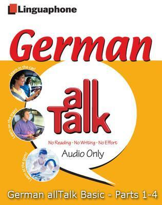 German All Talk Basic Language Course (4 Hour/4 Cds): Learn To Understand And Speak German With Linguaphone Language Programs (German Edition) Barbara Weber