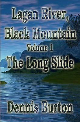 Lagan River, Black Mountain: Volume 1: The Long Slide Dennis Burton