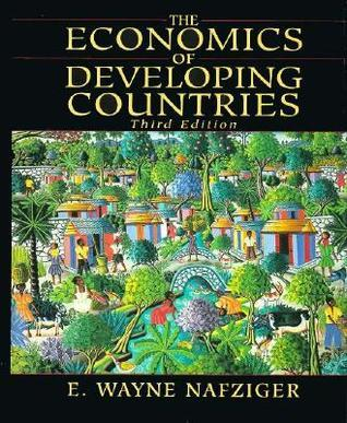 The Economics Of Developing Countries  by  E. Wayne Nafziger