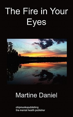 The Fire in Your Eyes  by  Martine Daniel