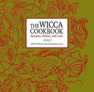 The Wicca Cookbook: Recipes, Ritual, and Lore Jamie Martinez Wood
