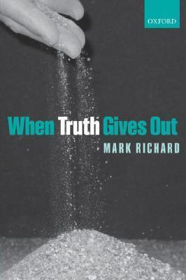 When Truth Gives Out Mark  Richard