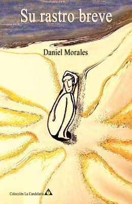 Su Rastro Breve  by  Daniel Morales
