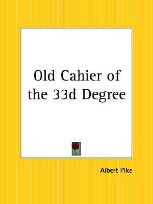 Old Cahier of the 33d Degree Albert Pike