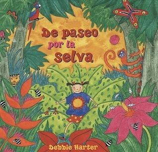 De Paseo Por La Selva  by  Debbie Harter