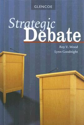 Strategic Debate, Student Edition Roy V. Wood