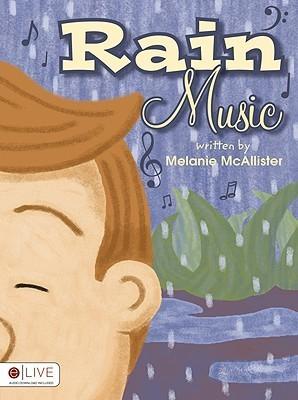 Rain Music  by  Melanie McAllister