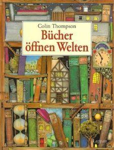 Bücher öffnen Welten  by  Colin Thompson