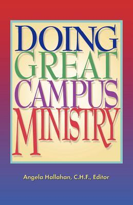 Doing Great Campus Ministry: A Guide for Catholic High Schools Angela Hallahan