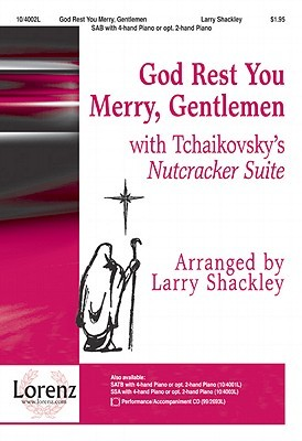 God Rest You Merry, Gentlemen: With Tchaikovskys Nutcracker Suite  by  Larry Shackley