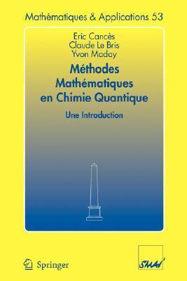 Methodes Mathematiques En Chimie Quantique. Une Introduction Eric Canchs