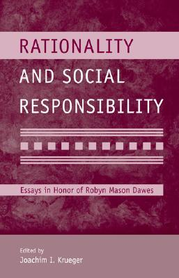 Rationality and Social Responsibility: Essays in Honor of Robyn Mason Dawes [With DVD] Joachim I. Krueger