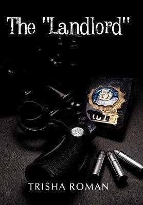 The Landlord Trisha Roman