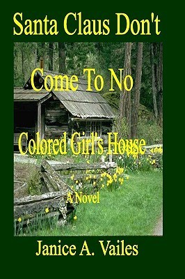 Santa Claus Dont Come to No Colored Girls House Janice A. Vailes