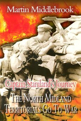 North Midland Territorials Go to War: The First Six Months in Flanders Trenches Martin Middlebrook