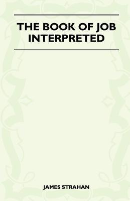 The Book of Job - Interpreted James Strahan