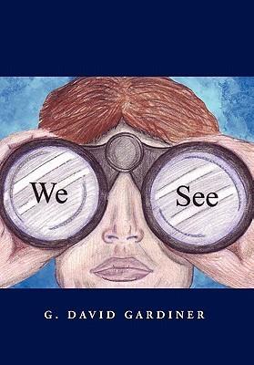 We See  by  G. David Gardiner