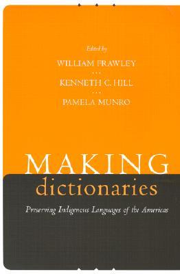 Making Dictionaries: Preserving Indigenous Languages of the Americas William Frawley