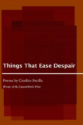 Things That Ease Despair Candice Favilla