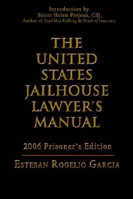 The United States Jailhouse Lawyers Manual  by  Esteban , Rogelio Garcia