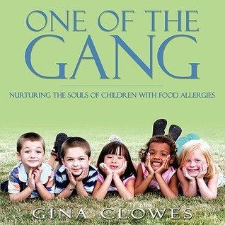 One of the Gang: Nurturing the Souls of Children with Food Allergies  by  Gina Clowes