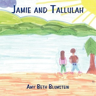 Jamie and Tallulah  by  Amy Beth Blumstein