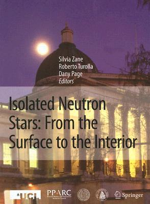 Isolated Neutron Stars: From the Surface to the Interior Silvia Zane