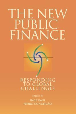 The New Public Finance: Responding to Global Challenges  by  Inge Kaul