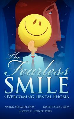 The Fearless Smile: Overcoming Dental Phobia Joseph Zelig