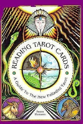 Reading Tarot Cards: A Guide to the New Palladini Tarot  by  Susan Hansson